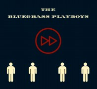 The Bluegrass Playboys «Fast Forward»