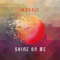 Mosaic «Shine On Me»